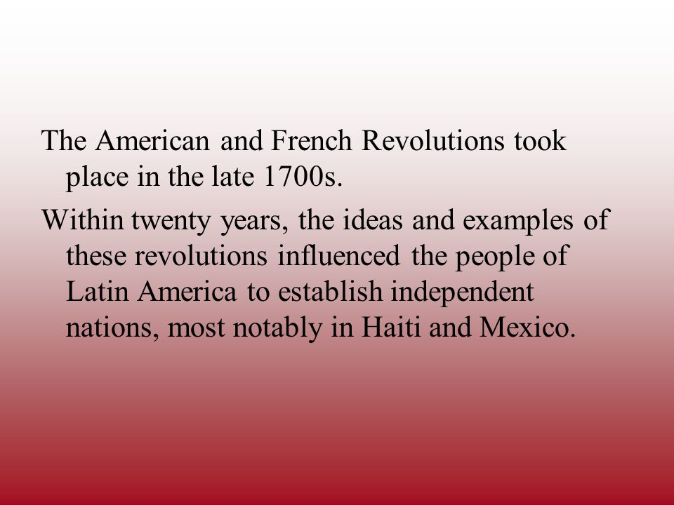 The American and French Revolutions took place in the late 1700s.