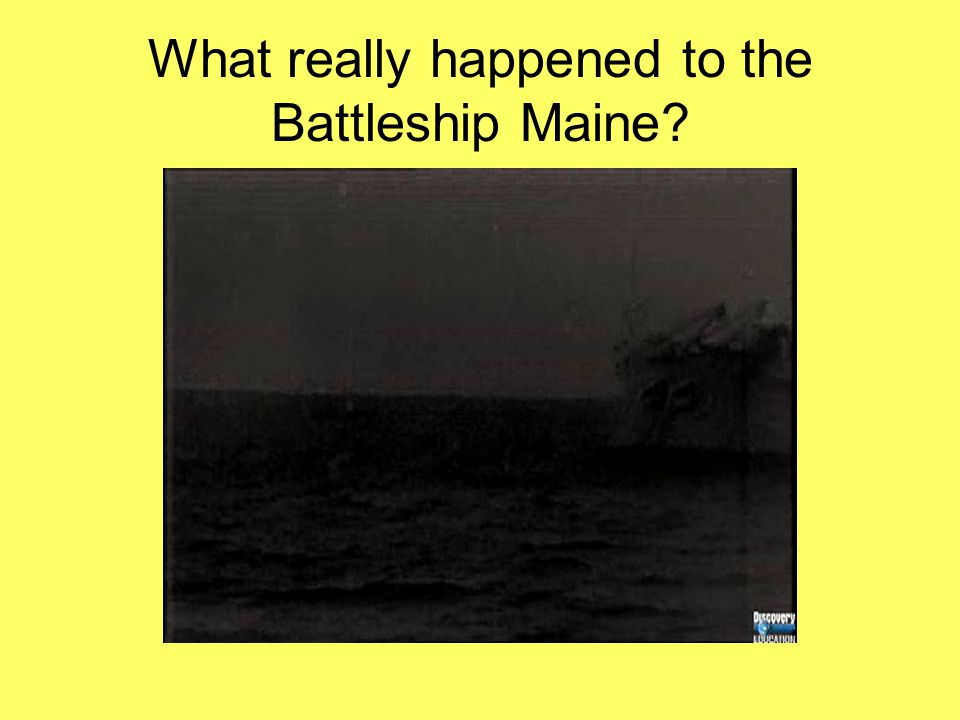 What really happened to the Battleship Maine?