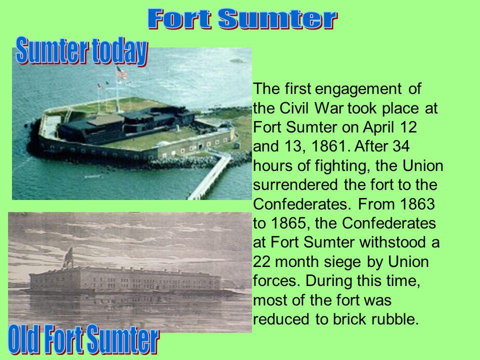 Fort Sumter Charleston Harbor, South Carolina Union Commander : Major Anderson Confederate Commander: General Beauregard April 12-14, 1861 Casualties:None Winner:Confederate