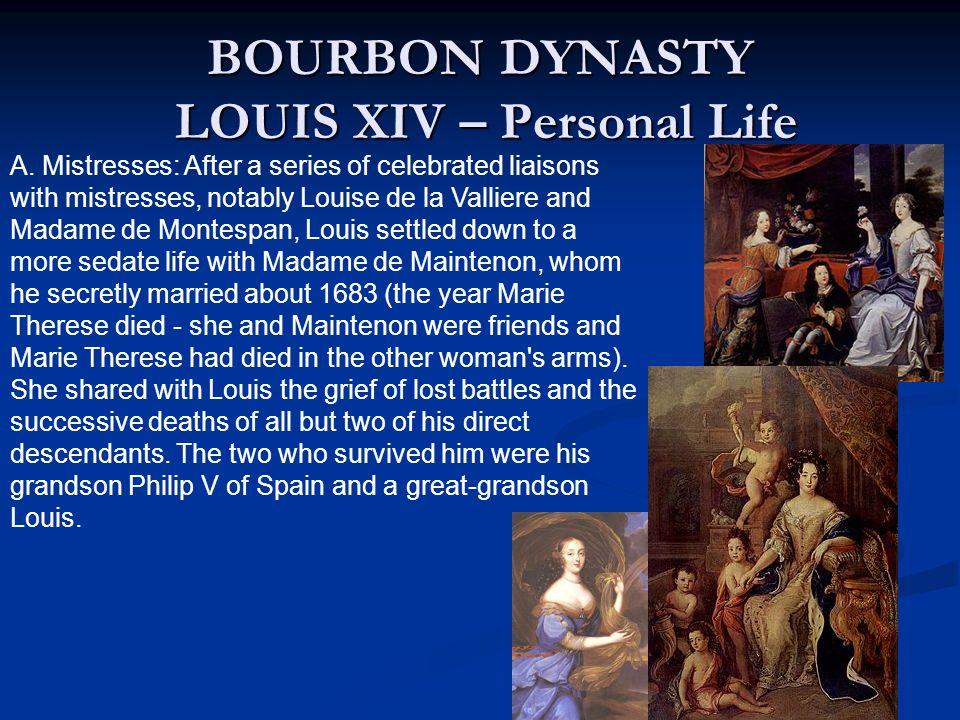 BOURBON DYNASTY LOUIS XIV – Personal Life A.