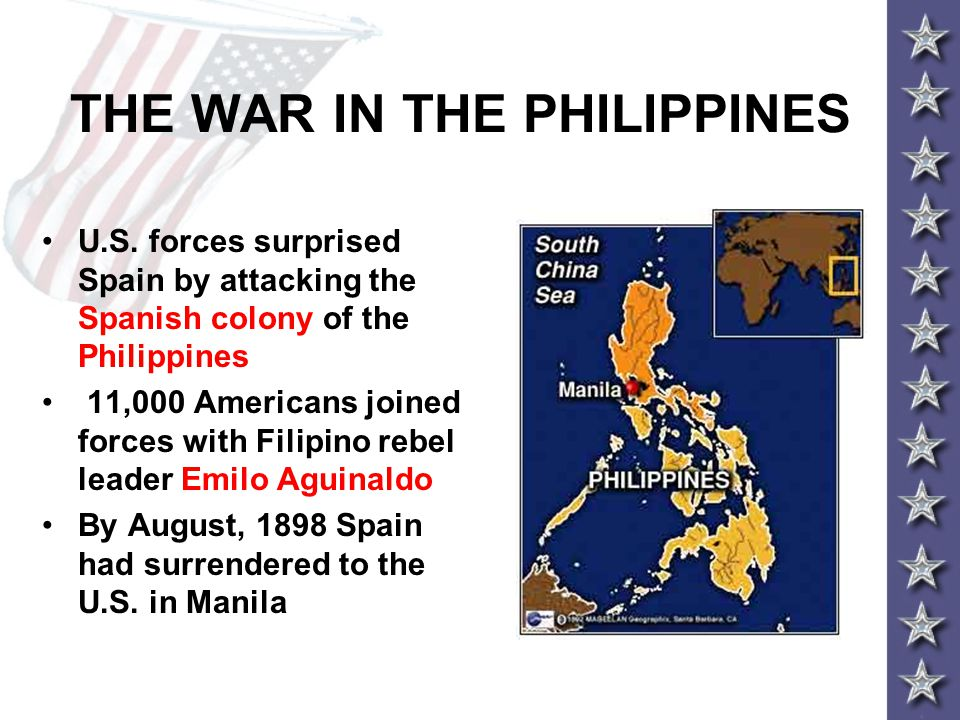 THE WAR IN THE PHILIPPINES U.S. forces surprised Spain by attacking the Spanish colony of the Philippines 11,000 Americans joined forces with Filipino