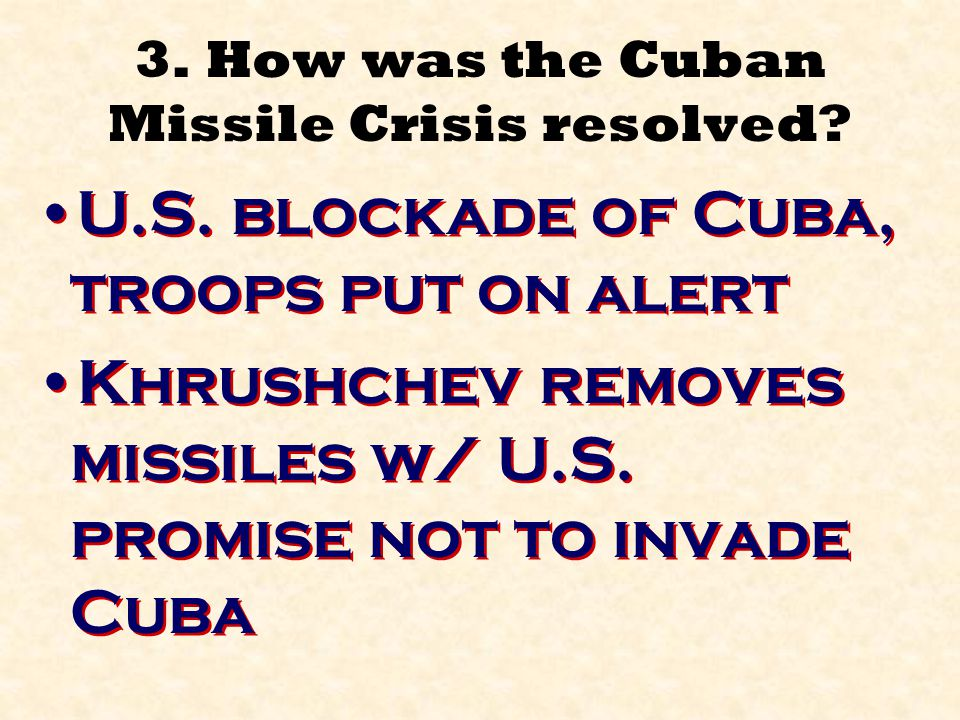 3.How was the Cuban Missile Crisis resolved. U.S.