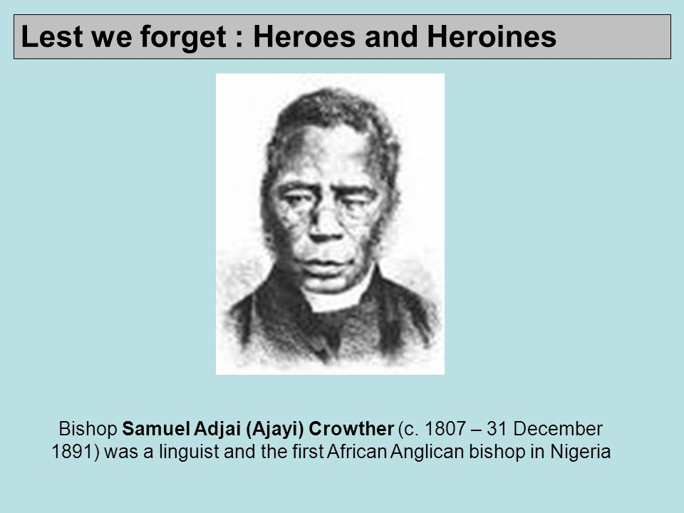 Bishop Samuel Adjai (Ajayi) Crowther (c.