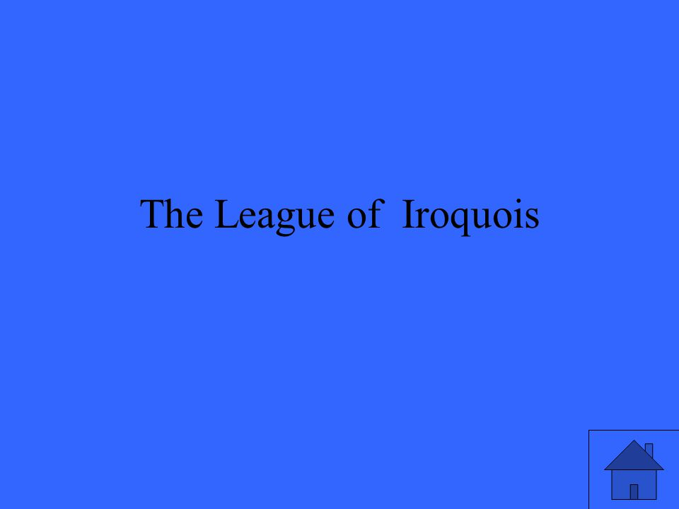 The League of Iroquois
