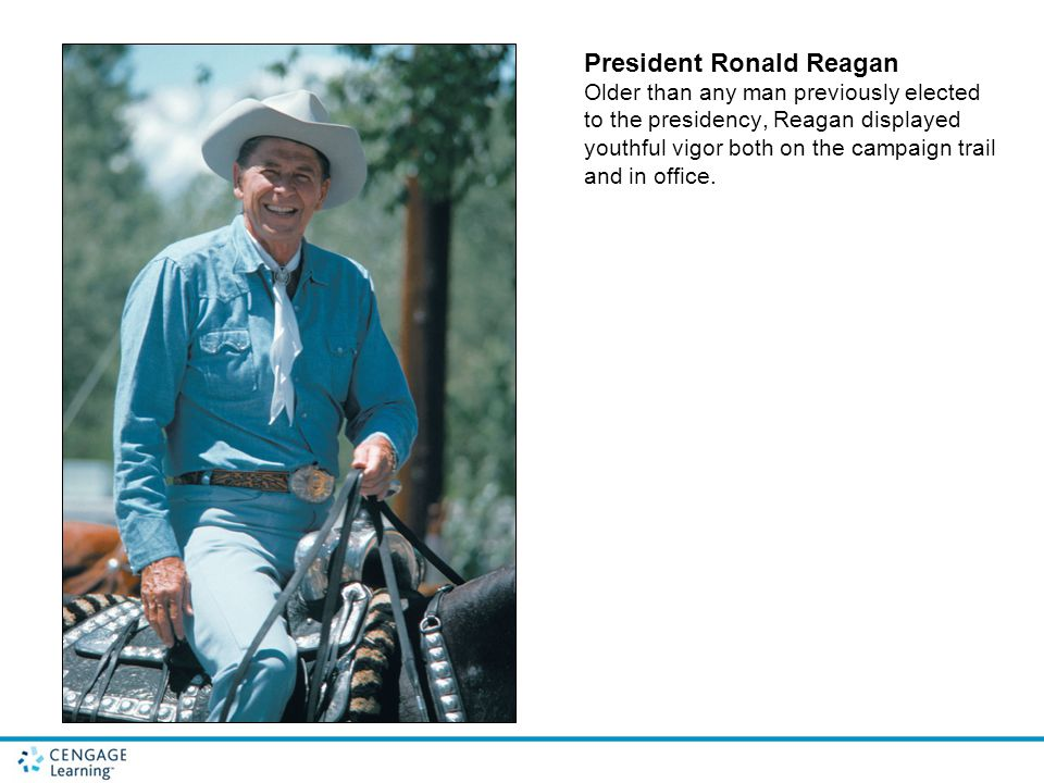President Ronald Reagan Older than any man previously elected to the presidency, Reagan displayed youthful vigor both on the campaign trail and in off
