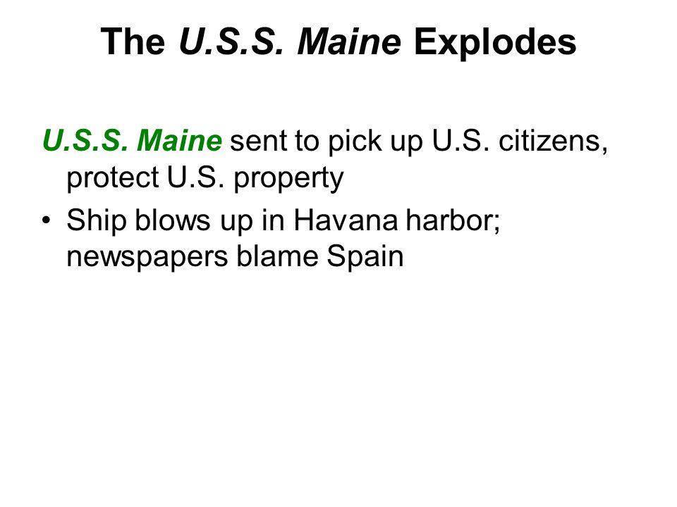 The U.S.S. Maine Explodes U.S.S. Maine sent to pick up U.S.