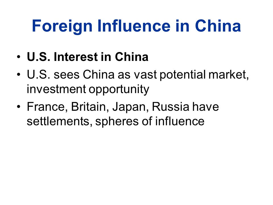 Foreign Influence in China U.S. Interest in China U.S.