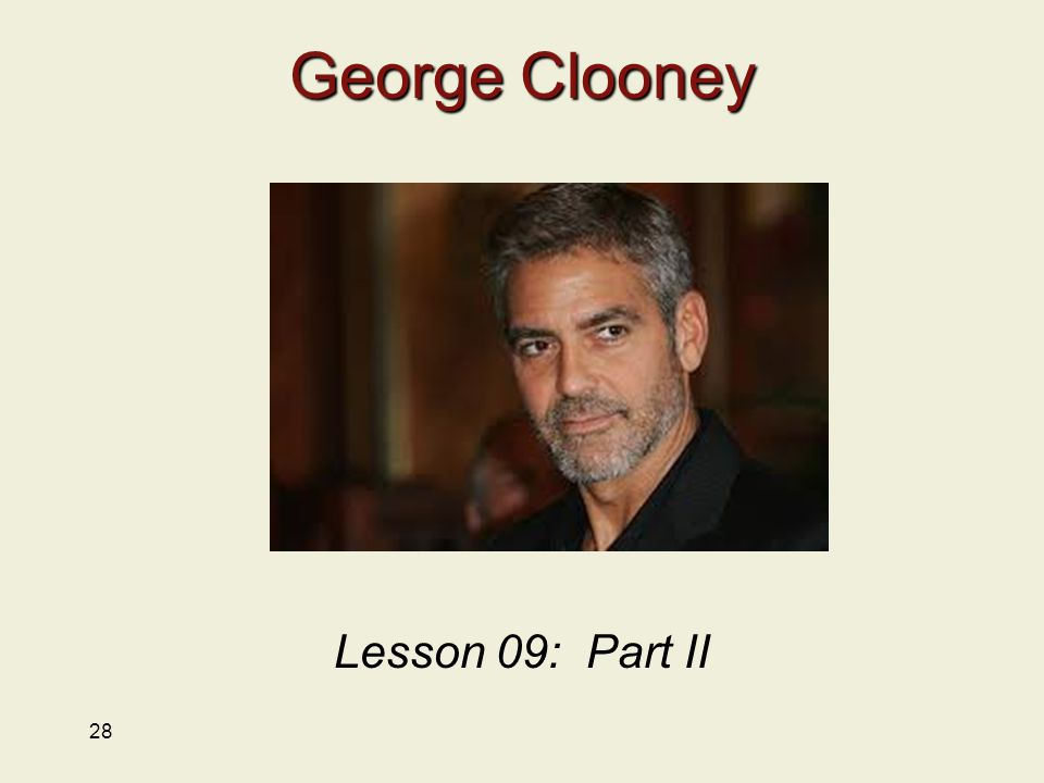 28 George Clooney Lesson 09: Part II