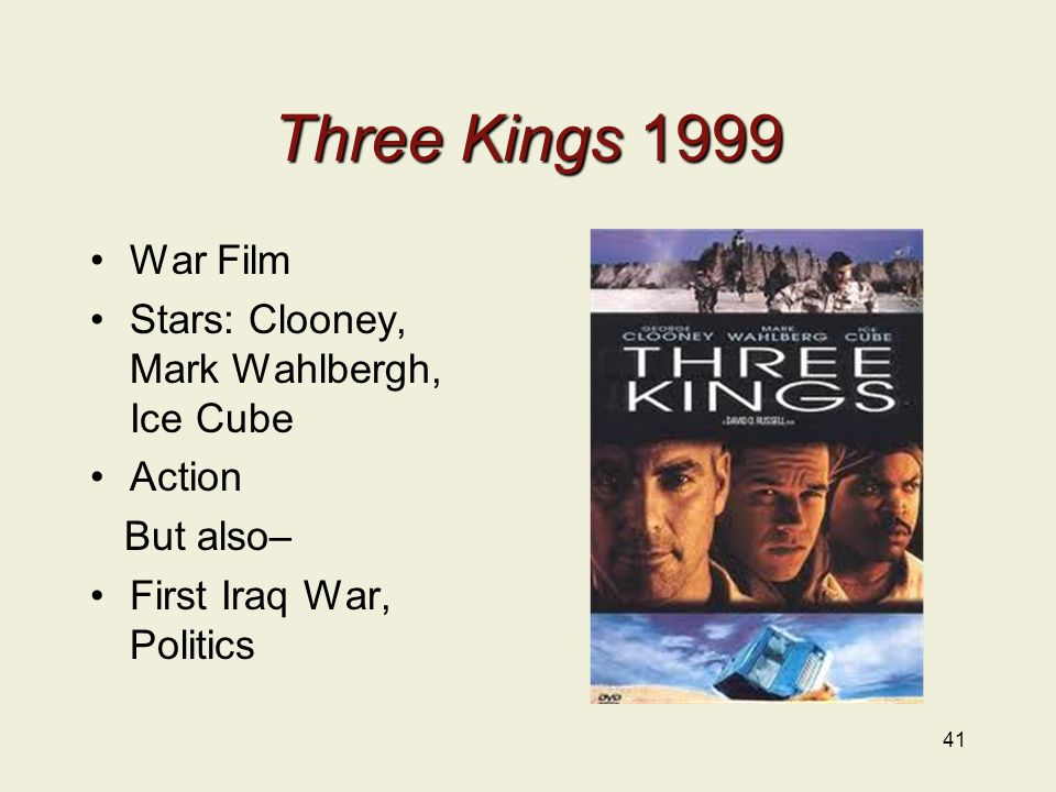 Three Kings 1999 War Film Stars: Clooney, Mark Wahlbergh, Ice Cube Action But also– First Iraq War, Politics 41