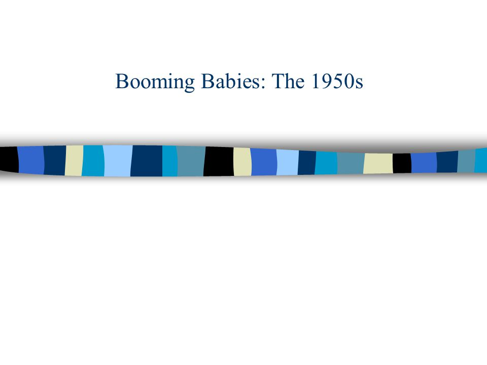 Booming Babies: The 1950s