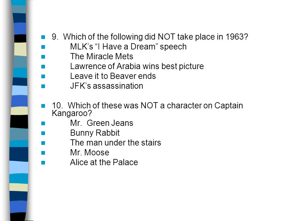 9. Which of the following did NOT take place in 1963.