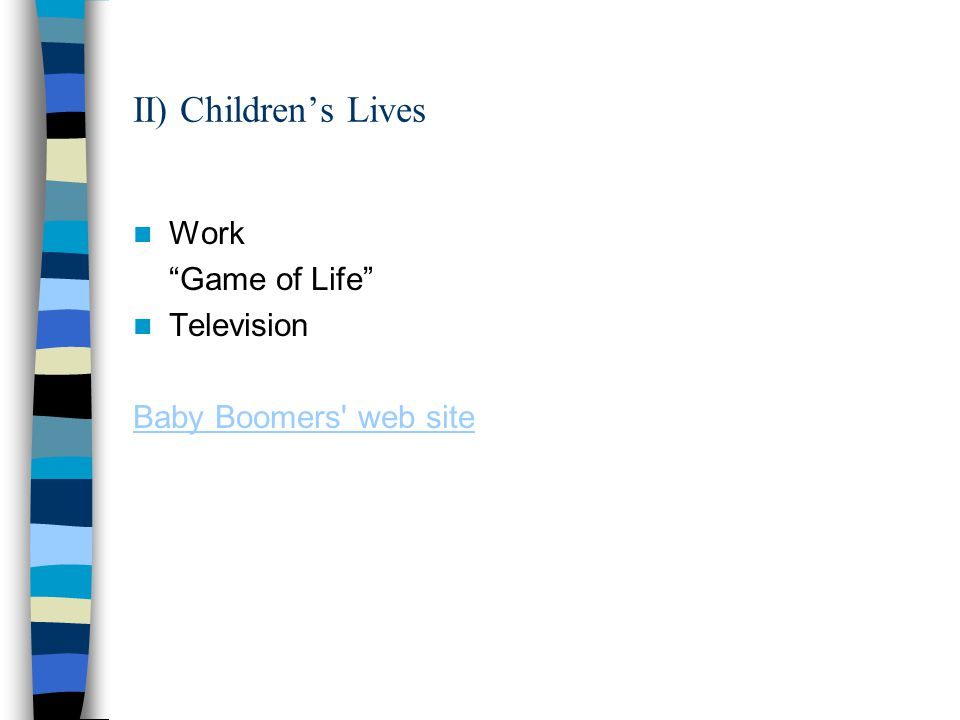II) Children's Lives Work Game of Life Television Baby Boomers web site
