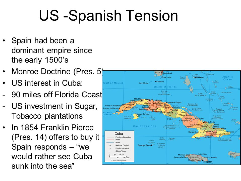 US -Spanish Tension Spain had been a dominant empire since the early 1500's Monroe Doctrine (Pres.