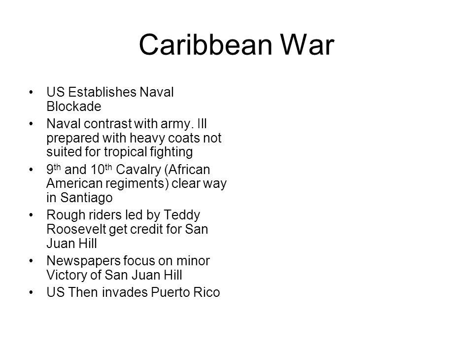 Caribbean War US Establishes Naval Blockade Naval contrast with army.
