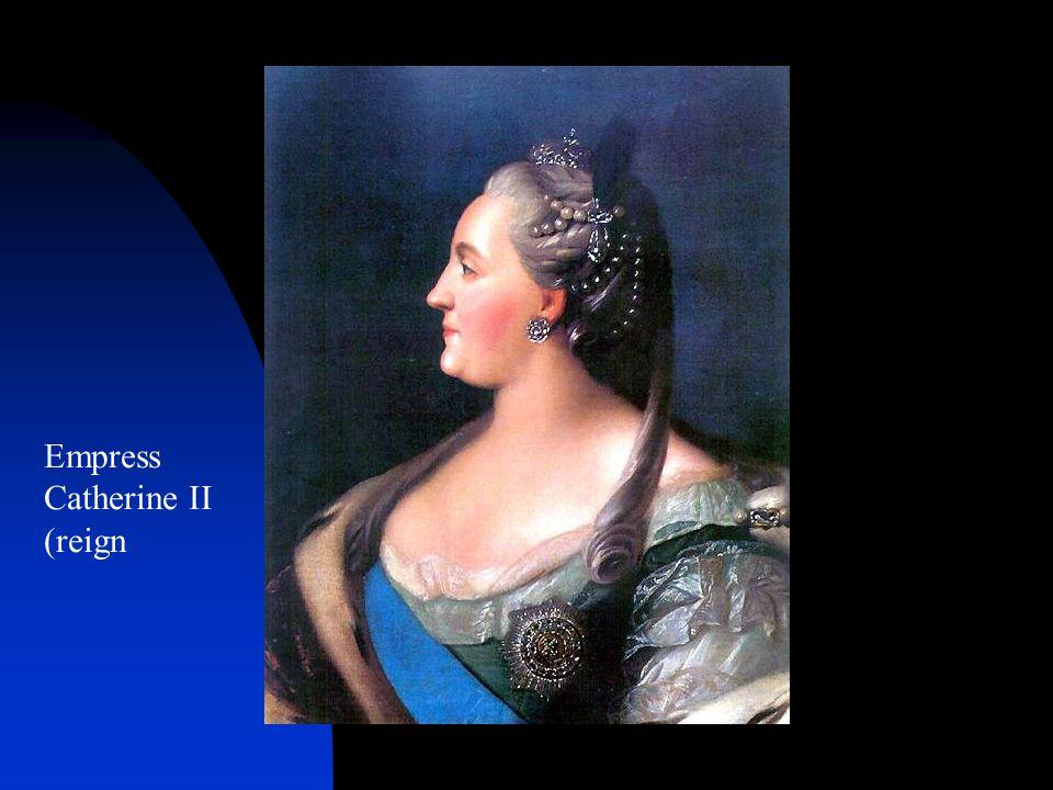 Empress Catherine II (reign