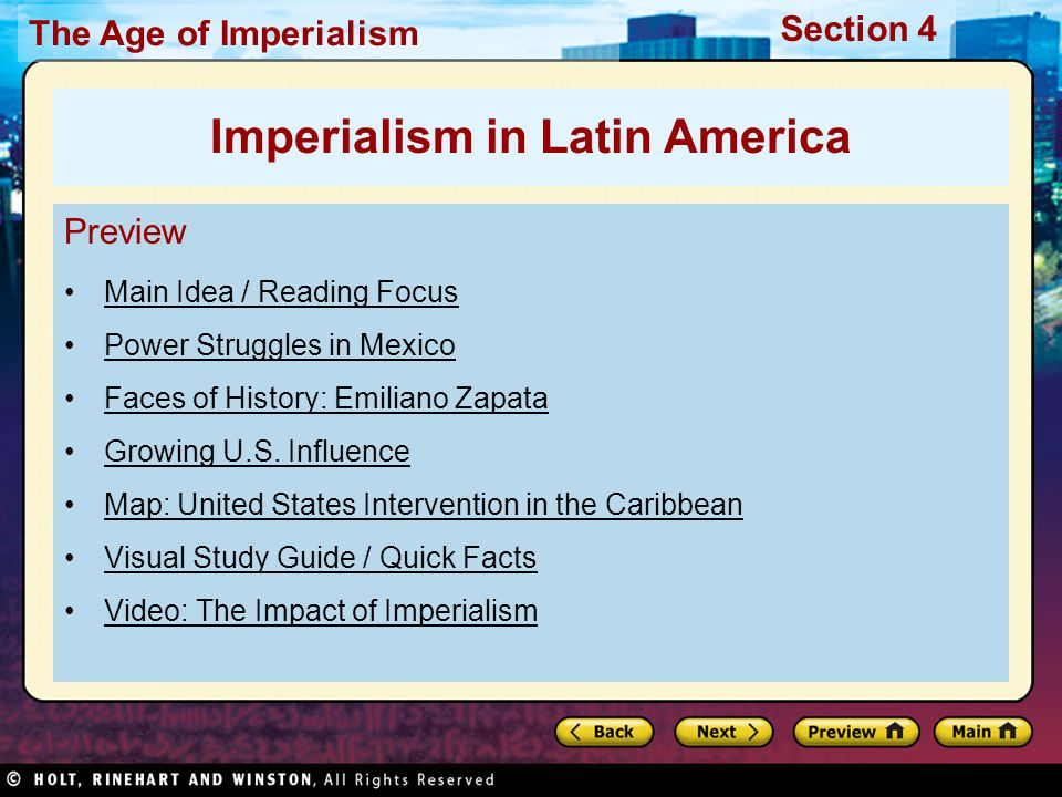 The Age of Imperialism Section 4 Preview Main Idea / Reading Focus Power Struggles in Mexico Faces of History: Emiliano Zapata Growing U.S. Influence
