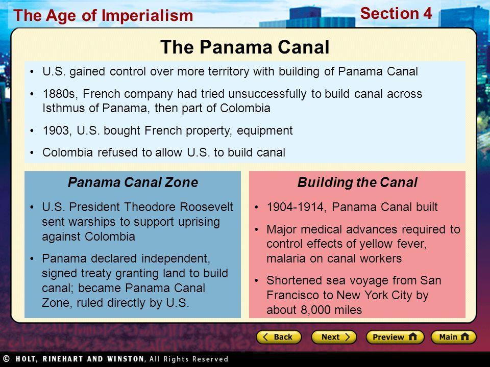The Age of Imperialism Section 4 U.S. gained control over more territory with building of Panama Canal 1880s, French company had tried unsuccessfully