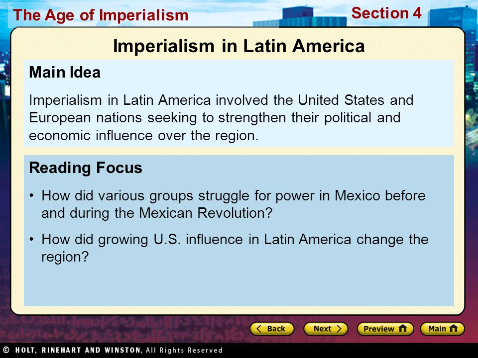 The Age of Imperialism Section 4 Reading Focus How did various groups struggle for power in Mexico before and during the Mexican Revolution? How did g