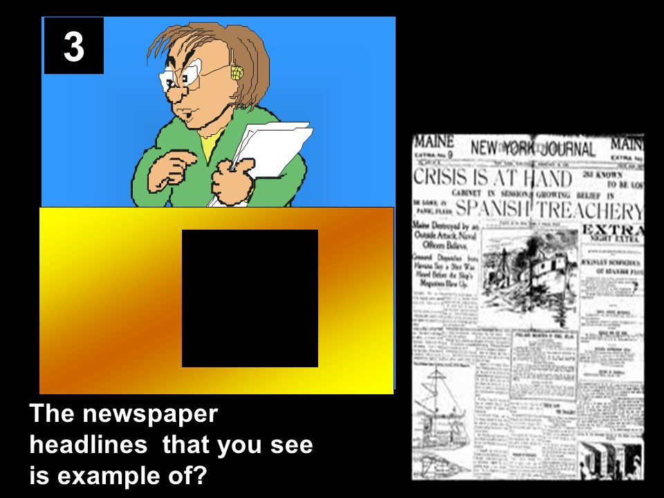 3 The newspaper headlines that you see is example of?
