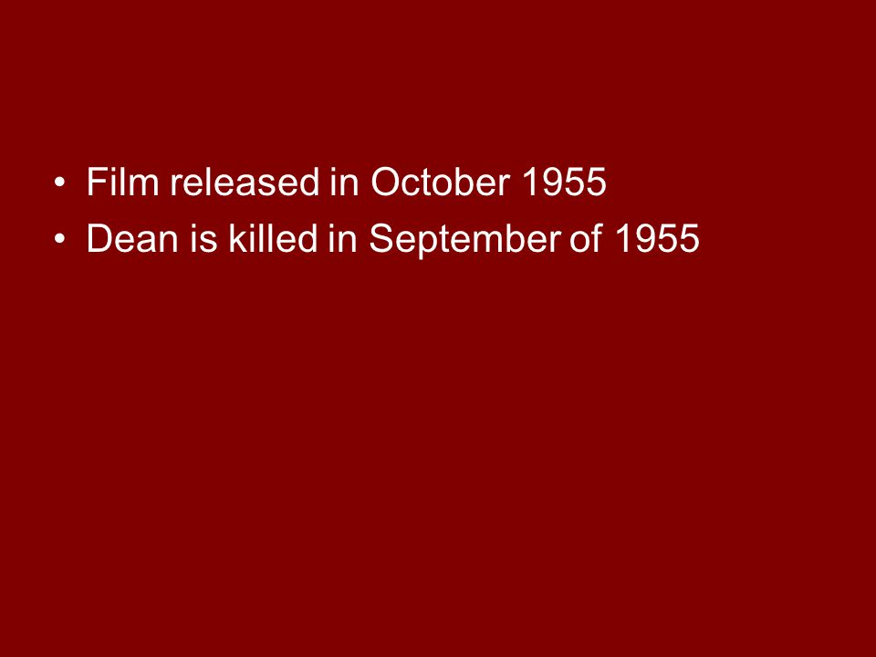 Film released in October 1955 Dean is killed in September of 1955