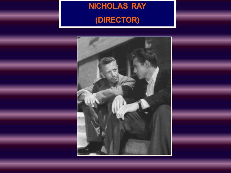 NICHOLAS RAY (DIRECTOR)