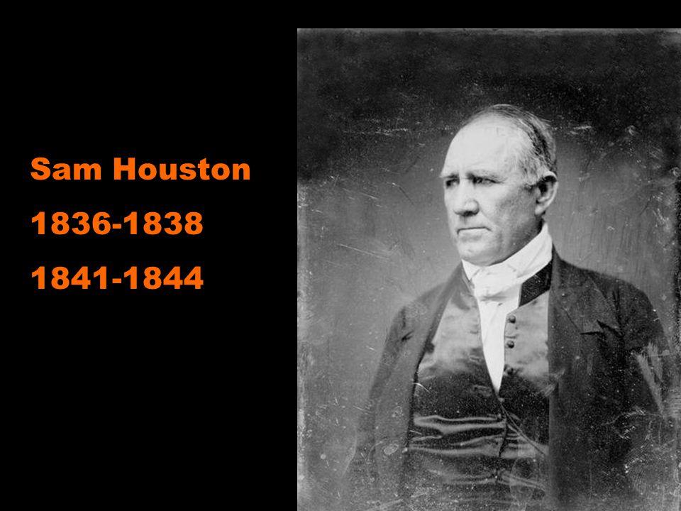 Sam Houston 1836-1838 1841-1844
