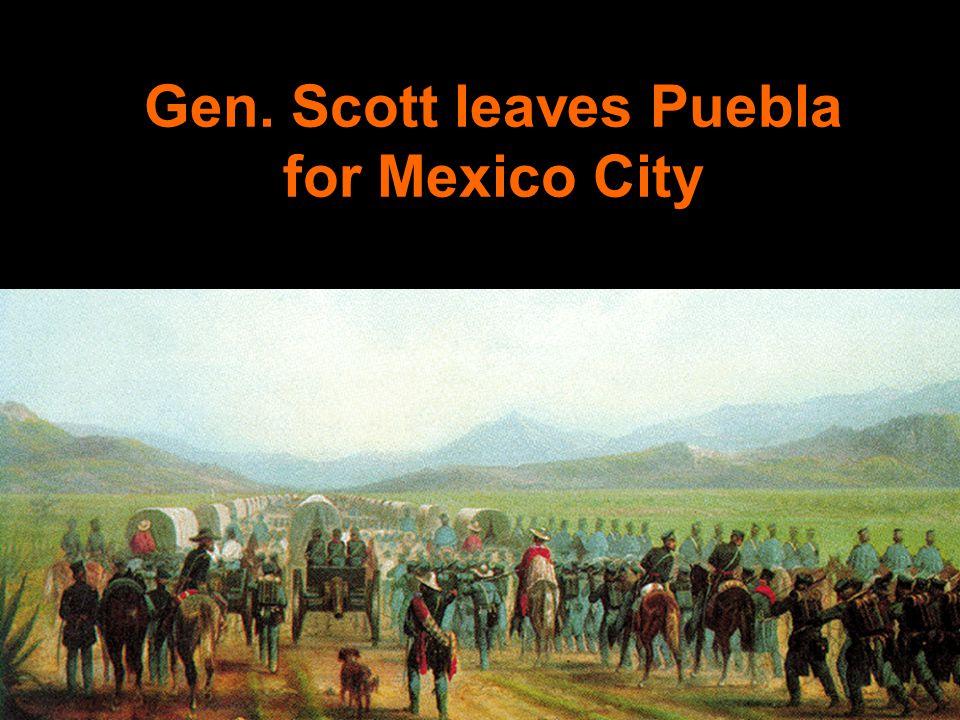 Gen. Scott leaves Puebla for Mexico City