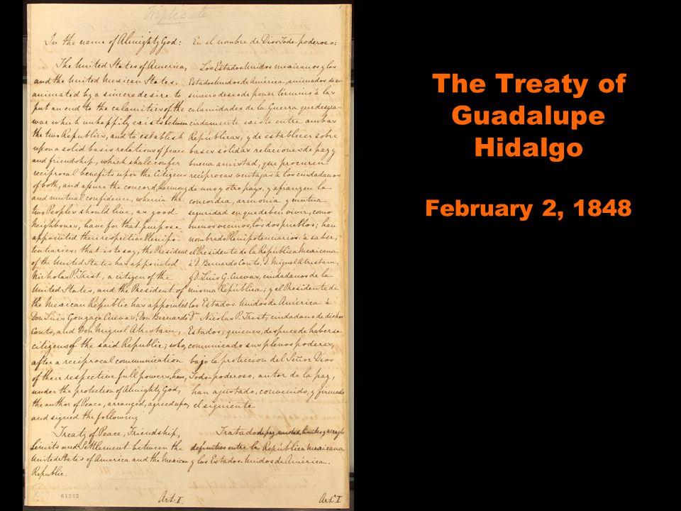 The Treaty of Guadalupe Hidalgo February 2, 1848