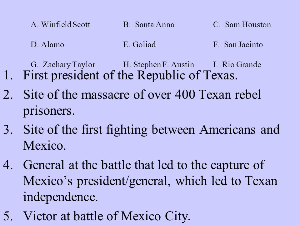 A. Winfield Scott B. Santa AnnaC. Sam Houston D.