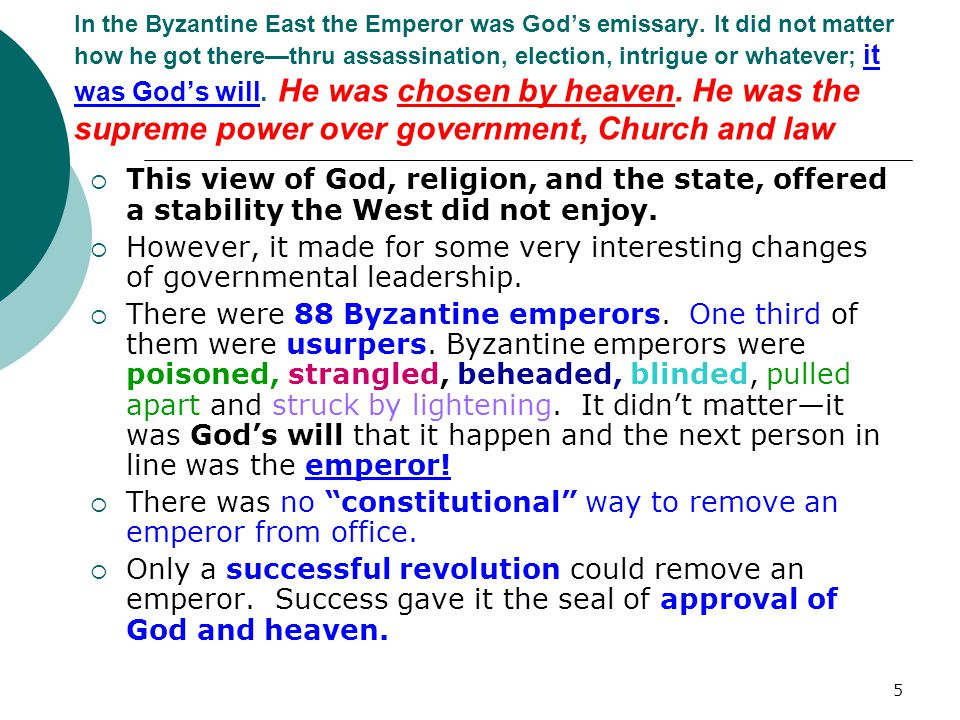 4 The Byzantines were believers that the empire was willed by and protected by GOD.