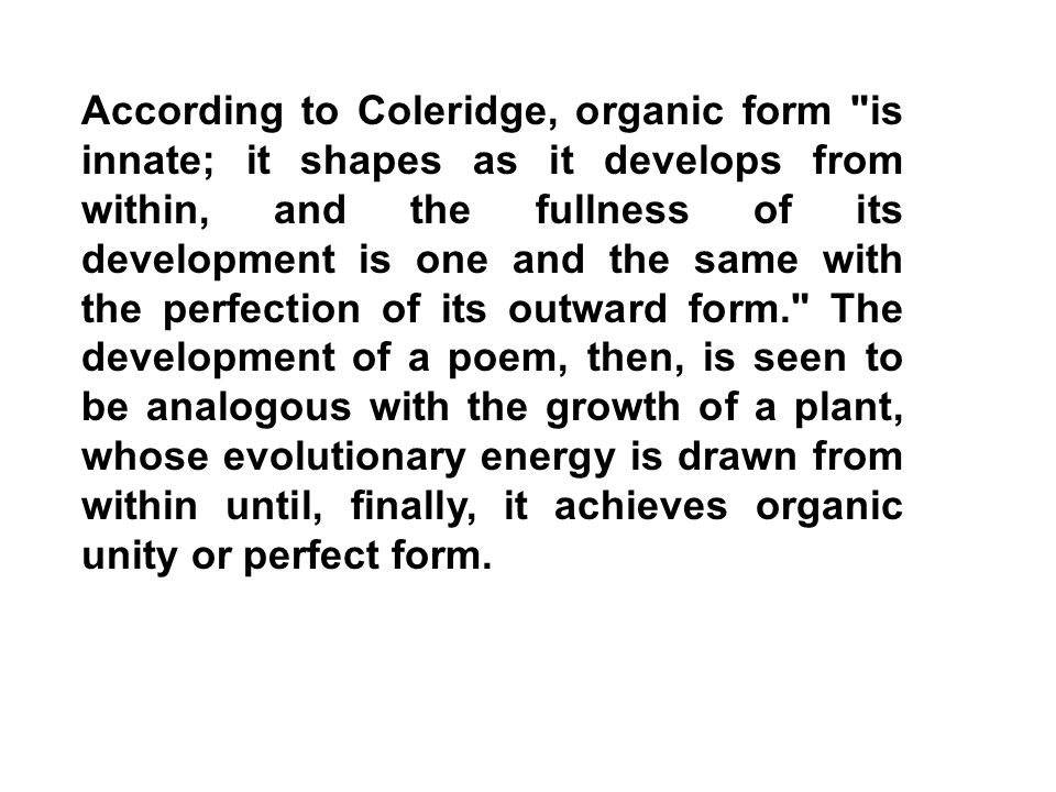 According to Coleridge, organic form