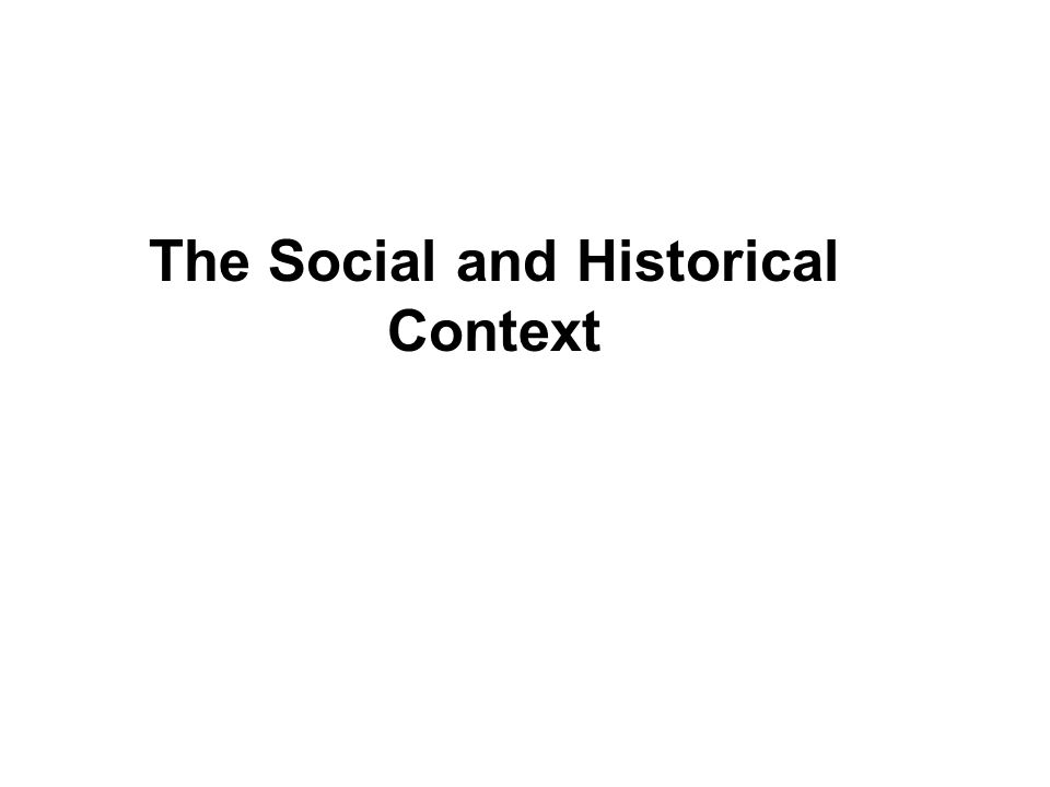 The Social and Historical Context