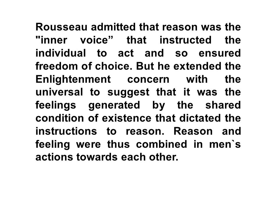 Rousseau admitted that reason was the