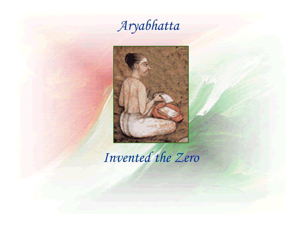 Invented the Zero Aryabhatta