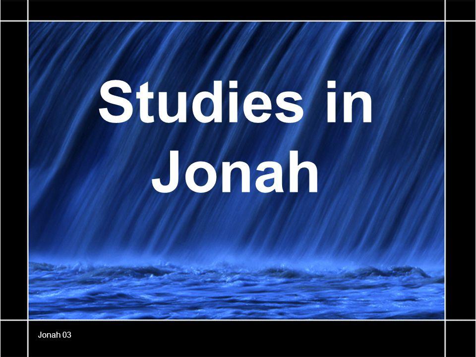 Studies in Jonah Jonah 03