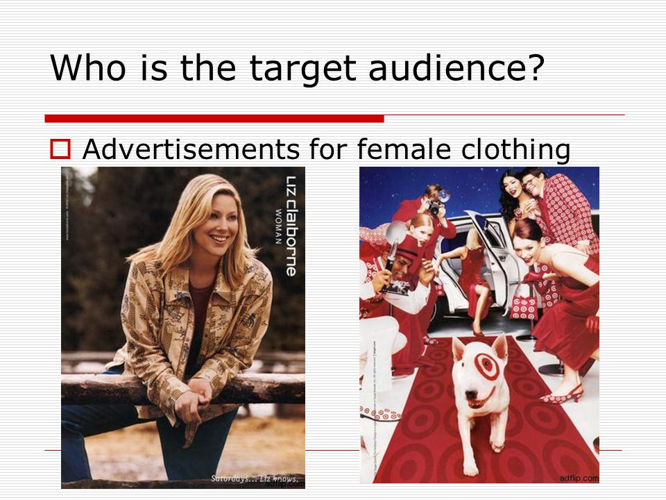 Who is the target audience?  Advertisements for female clothing