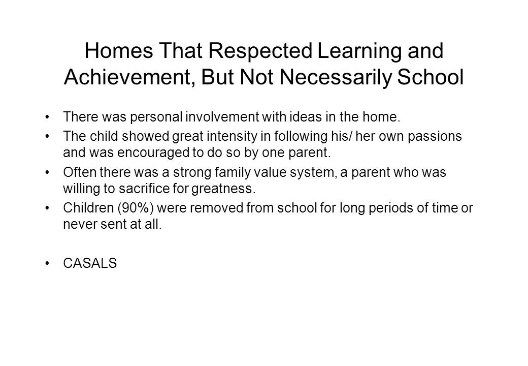 Homes That Respected Learning and Achievement, But Not Necessarily School There was personal involvement with ideas in the home.
