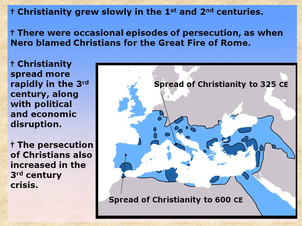 Christianity grew slowly in the 1 st and 2 nd centuries.
