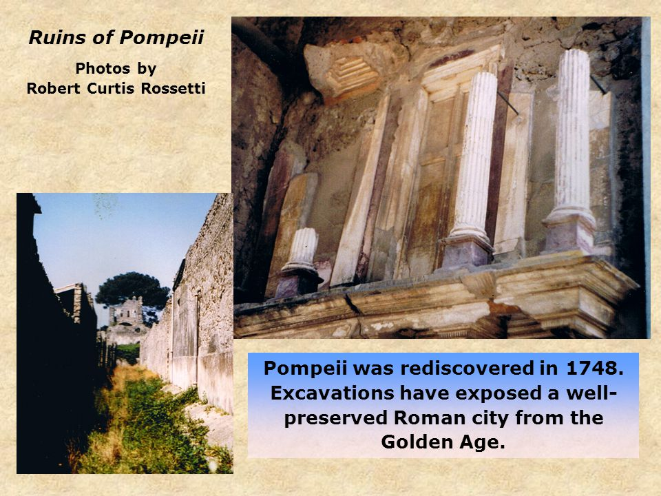 Pompeii was rediscovered in 1748.