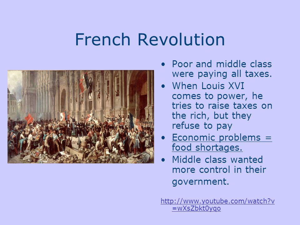 French Revolution Poor and middle class were paying all taxes.