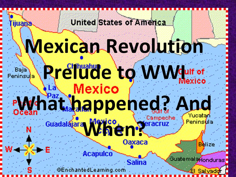 Chapter 11: Section four Mexican Revolution Prelude to WWI What happened And When