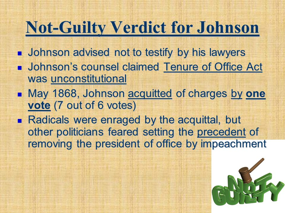 Not-Guilty Verdict for Johnson Johnson advised not to testify by his lawyers Johnson advised not to testify by his lawyers Johnson's counsel claimed T