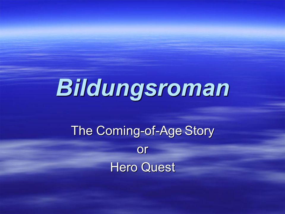Bildungsroman The Coming-of-Age Story or Hero Quest