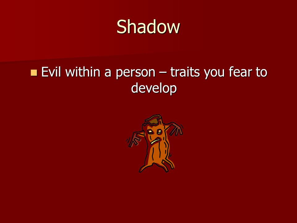 Shadow Evil within a person – traits you fear to develop Evil within a person – traits you fear to develop