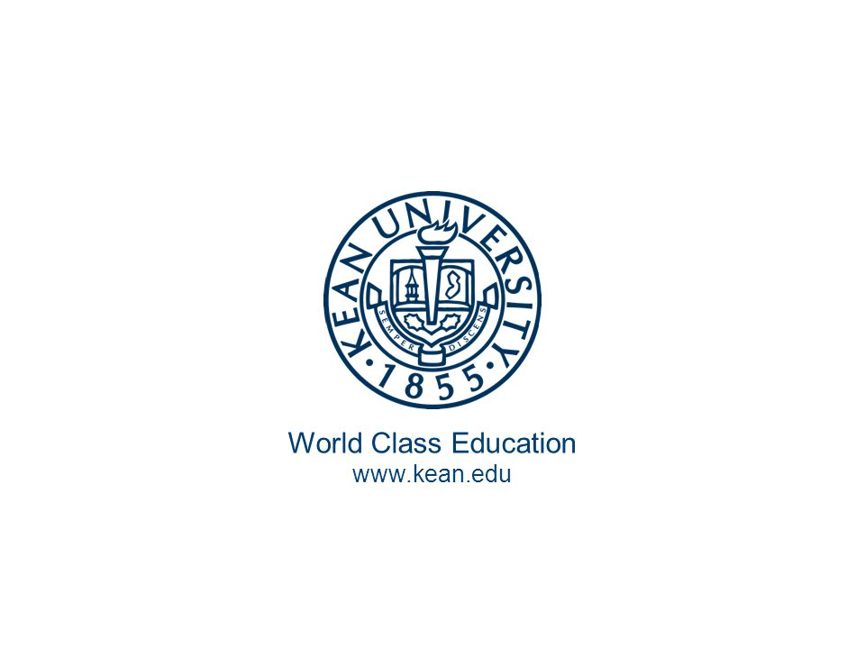 World Class Education www.kean.edu