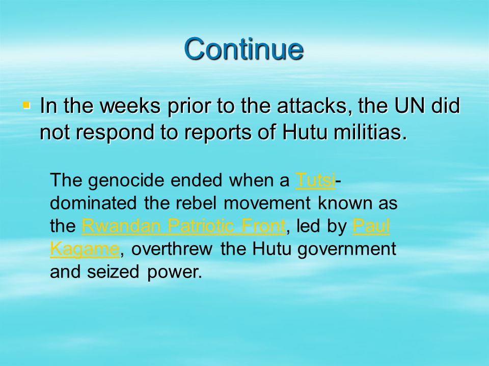 Continue  In the weeks prior to the attacks, the UN did not respond to reports of Hutu militias..