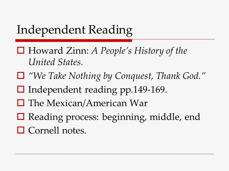 Independent Reading  Howard Zinn: A People's History of the United States.