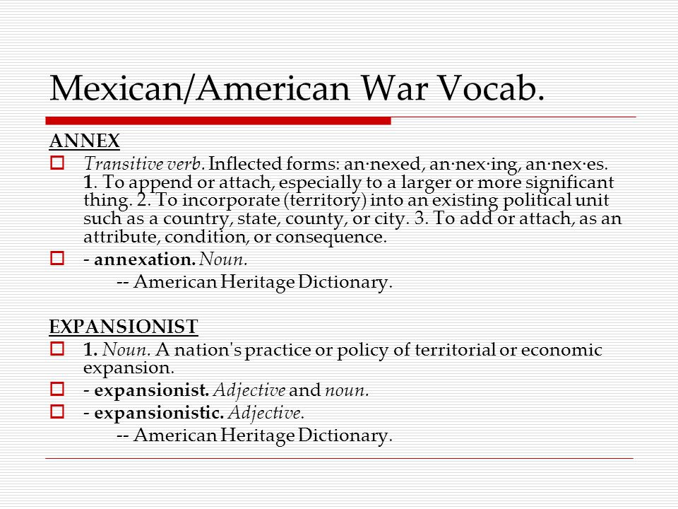 Mexican/American War Vocab. ANNEX  Transitive verb.
