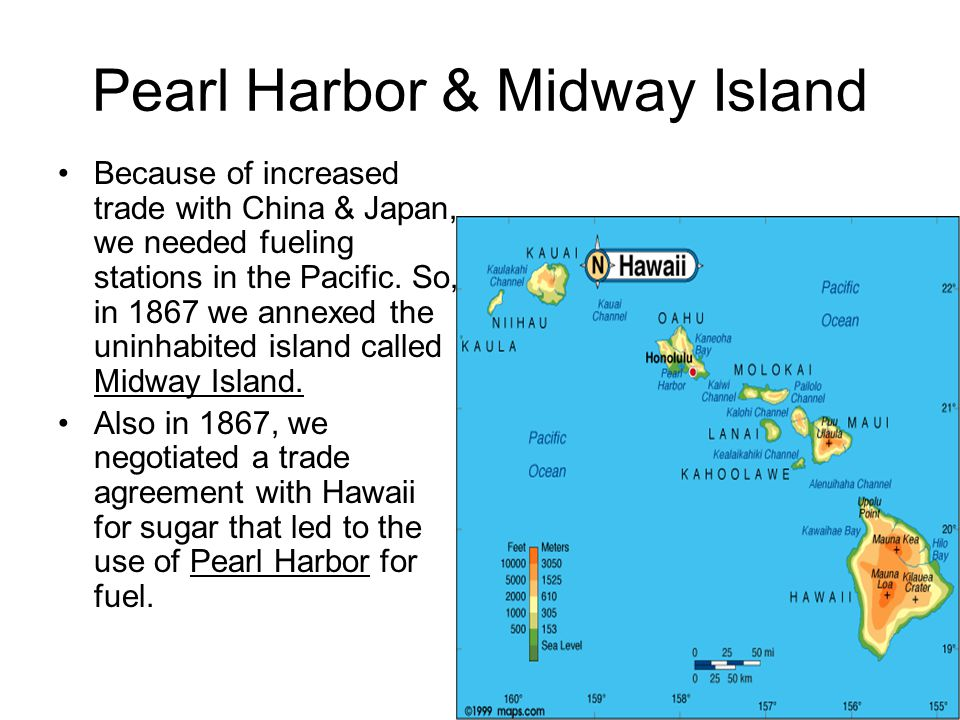 Pearl Harbor & Midway Island Because of increased trade with China & Japan, we needed fueling stations in the Pacific. So, in 1867 we annexed the unin