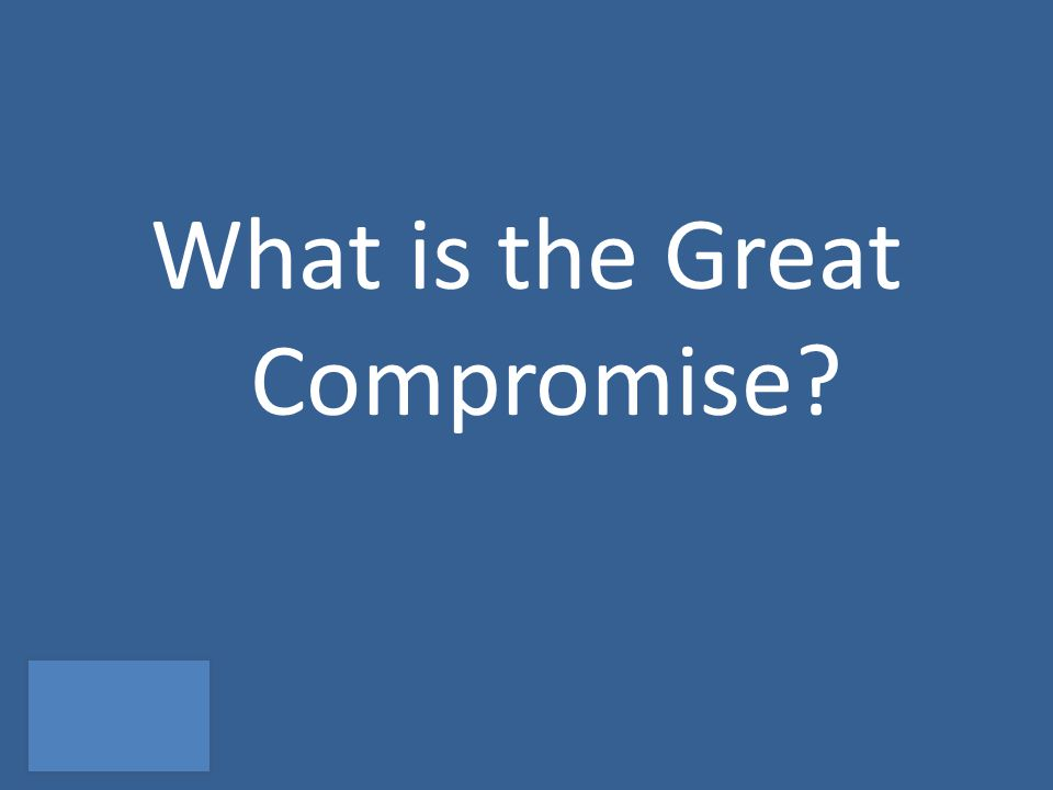 What is the Great Compromise?